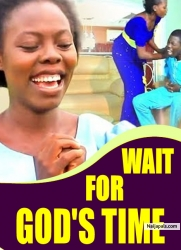 WAIT FOR GOD'S TIME