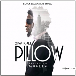 Pillow by Bisa Kdei ft. Mugeez Of R2Bees