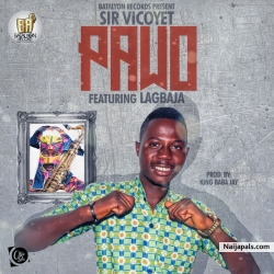 Pawo (prod. baba jay) by Sir Vicoyet feat. Lagbaja