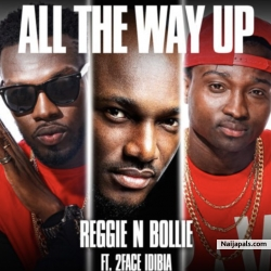 All The Way Up by Reggie N Bollie Ft. 2Baba
