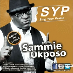 Sing Your Praise. by Sammie Okposo