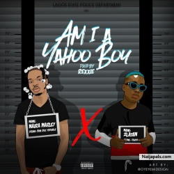 Am I A Yahoo Boy by Naira Marley Ft. Zlatan Ibile
