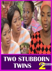TWO STUBBORN TWINS  2
