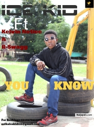 YOU KNOW by Ice kid ft Kelvin Notice & R swagg