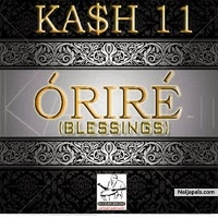 Orire (Blessings) by Ka$h-11