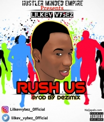 Rush us by Lilkev vybez