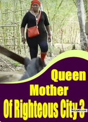 Queen Mother Of Righteous City 3