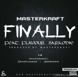 Finally by MasterKraft Ft. Sarkodie x Flavour