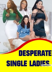 DESPERATE SINGLE LADIES