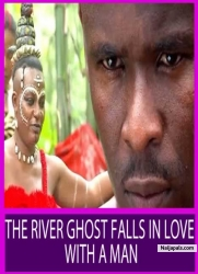 THE RIVER GHOST FALLS IN LOVE WITH A MAN