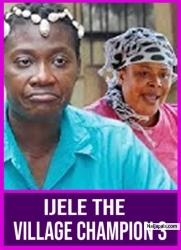 IJELE THE VILLAGE CHAMPION 3