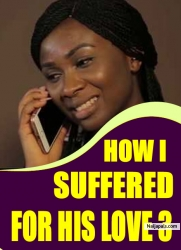 HOW I SUFFERED FOR HIS LOVE 3