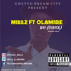 MIllz ft. Olamide - Wo (Cover) by MIllz
