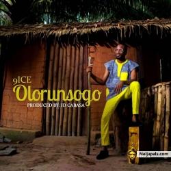 Olorunsogo by 9ICE (Prod. By ID Cabasa)