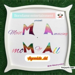 Mama..Prod by Flame Lord D Virpah by Ayomide