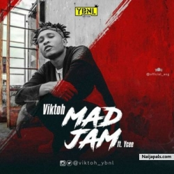 Mad Jam by Viktoh ft. Ycee (Prod. By Young John)