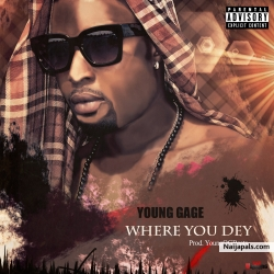 Young Gage - Where you dey (Official Music Video) Prod. YoungOGBeats. Udgsmg by Young Gage