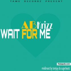 WAIT FOR ME mp3 by AB krizz