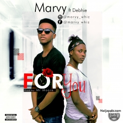 Marvy ft debhie -FOR YOU by Marvy