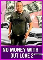 NO MONEY WITH OUT LOVE 2