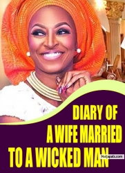 DIARY OF A WIFE MARRIED TO A WICKED MAN