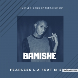 Bamishe by Fearless L.A Feat. M-Star