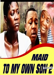 MAID TO MY OWN SON 2
