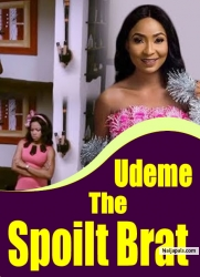 Udeme The Spoilt Brat