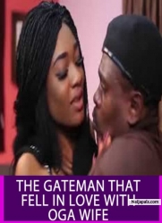 THE GATEMAN THAT FELL IN LOVE WITH OGA WIFE