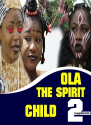 OLA THE SPIRIT CHILD 2