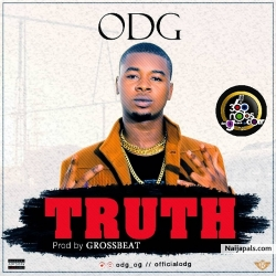 Music: TRUTH (Prod. By Grossbeat) by ODG _ @odgofficial_ @360nobsdegreess_com