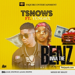 Tsnows - Yung6ix Inna d Benz (cover) @iam_snows by Tsnows