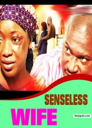 SENSELESS WIFE