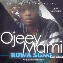 """Ruwa Song"" by Ojeey Mami (Prod. by Da'Piano)"