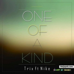 One of a kind by Trix ft Nike