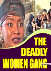THE DEADLY WOMEN GANG