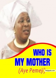 Who Is My Mother? (Aye Pemeji)