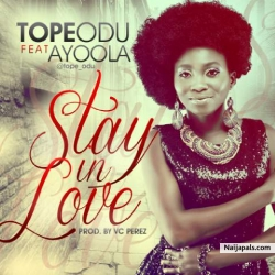 Stay In Love by Tope Odu ft. Ayoola