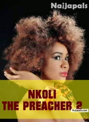 NKOLI THE PREACHER PART 2