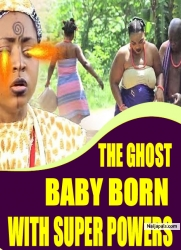 THE GHOST BABY BORN WITH SUPER POWERS