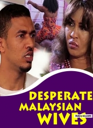 DESPERATE MALAYSIAN WIVES