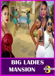 BIG LADIES MANSION 3