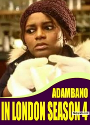 ADAMBANO IN LONDON SEASON 4