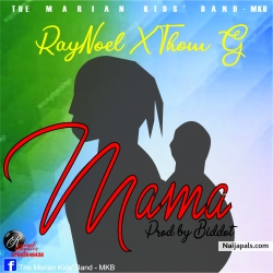 Mama Prod by Biddot by RayNoel ft. Thom Great