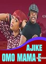 Ajike Omo Mama E