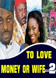 To Love Money Or Wife 2