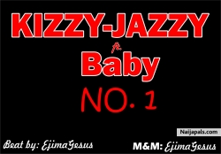 No 1 by Kizzy Jazzy Ft. Baby