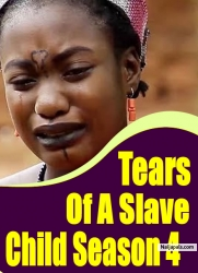 Tears Of A Slave Child Season 4