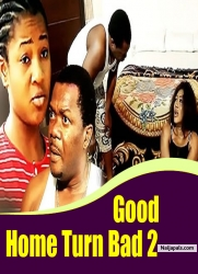 Good Home Turn Bad 2