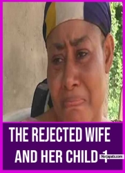 THE REJECTED WIFE AND HER CHILD 1